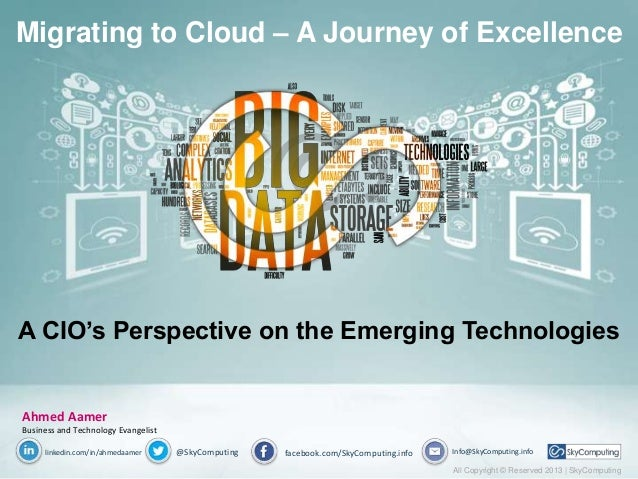 Ahmed AamerBusiness and Technology Evangelistlinkedin.com/in/ahmedaamer @SkyComputingMigrating to Cloud – A Journey of Exc...