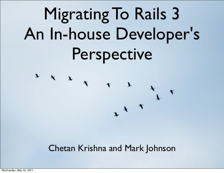 Migrating To Rails 3                An In-house Developers                      Perspective                          Cheta...