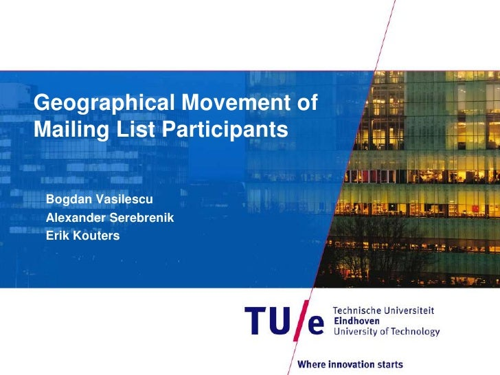 Geographical Movement ofMailing List Participants Bogdan Vasilescu Alexander Serebrenik Erik Kouters