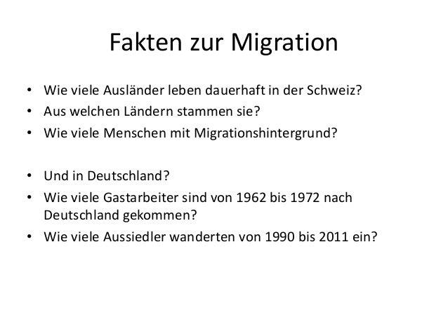 Fakten zur Migration • Wie viele Ausländer leben dauerhaft in der Schweiz? • Aus welchen Ländern stammen sie? • Wie viele ...