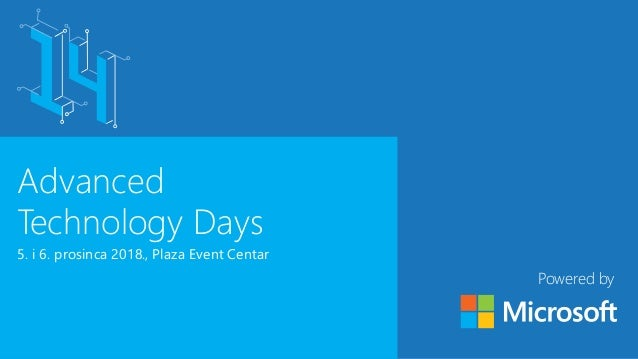 Advanced Technology Days 5. i 6. prosinca 2018., Plaza Event Centar Powered by