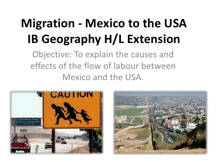 Migration - Mexico to the USAIB Geography H/L Extension<br />Objective: To explain the causes and effects of the flow of l...