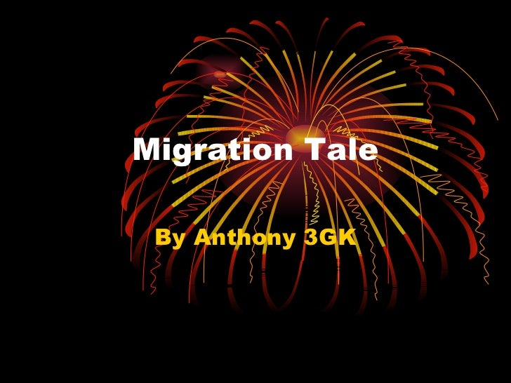 Migration Tale By Anthony 3GK