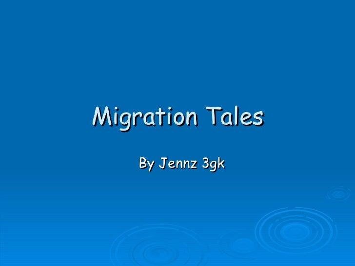 Migration Tales By Jennz 3gk
