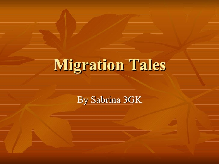 Migration Tales By Sabrina 3GK
