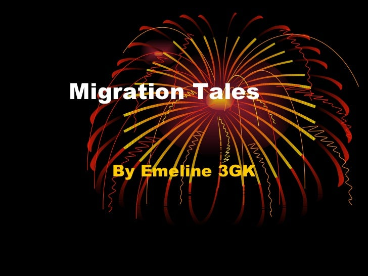 Migration Tales By Emeline 3GK