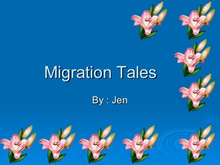Migration Tales By : Jen