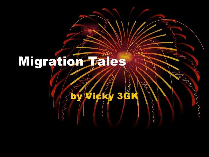 Migration Tales by Vicky 3GK