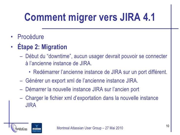 """Comment migrer vers JIRA 4.1 • Procédure • Étape 2: Migration    – Début du """"downtime"""", aucun usager devrait pouvoir se co..."""