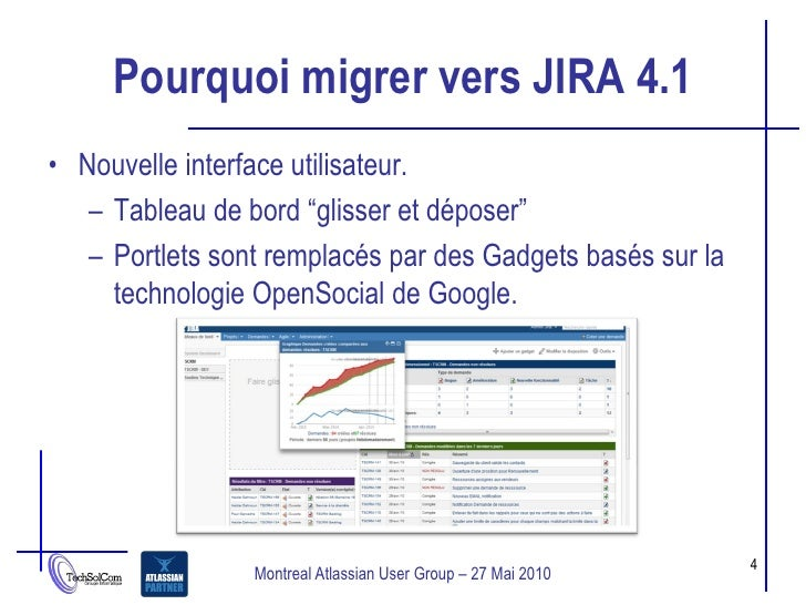 """Pourquoi migrer vers JIRA 4.1 • Nouvelle interface utilisateur.    – Tableau de bord """"glisser et déposer""""    – Portlets so..."""