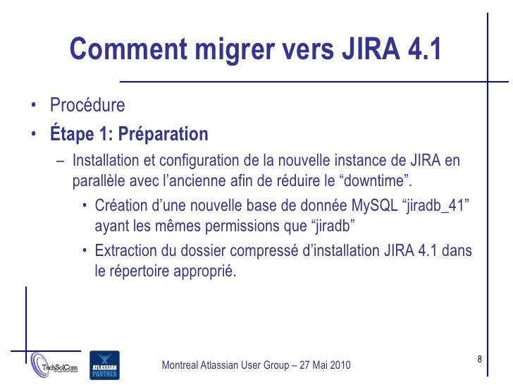 Comment migrer vers JIRA 4.1 • Procédure • Étape 1: Préparation    – Installation et configuration de la nouvelle instance...