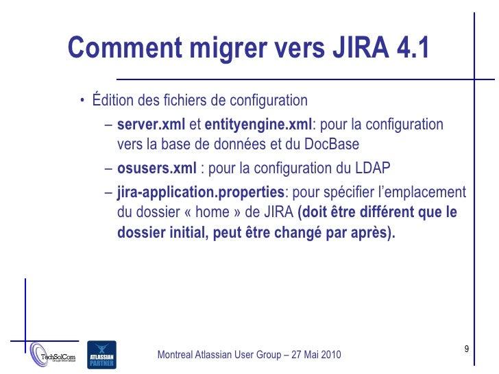 Comment migrer vers JIRA 4.1 • Édition des fichiers de configuration    – server.xml et entityengine.xml: pour la configur...