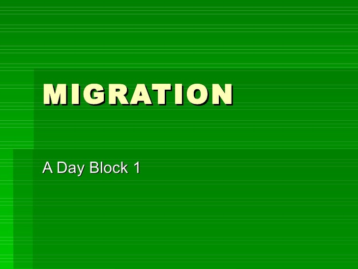 MIGRATION A Day Block 1