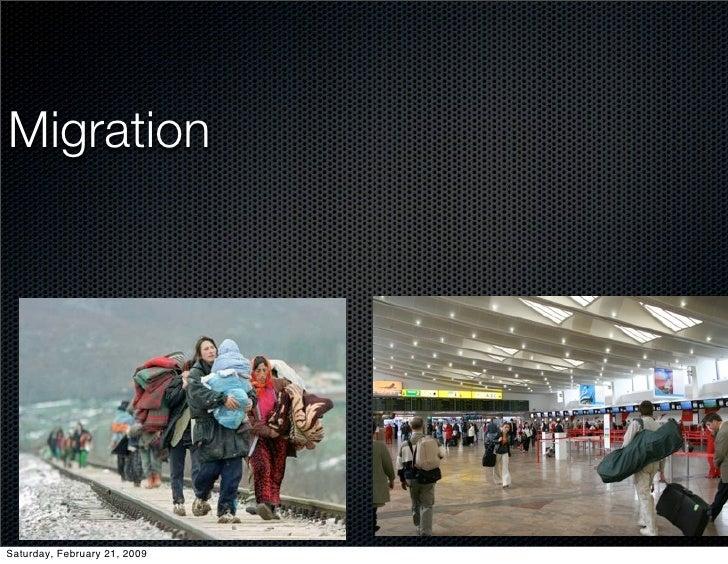 Migration     Saturday, February 21, 2009