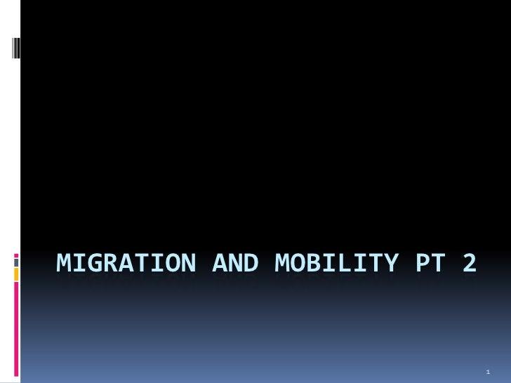 Migration and Mobility PT 2<br />1<br />