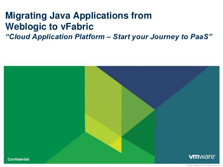 """Migrating Java Applications from Weblogic to vFabric""""Cloud Application Platform – Start your Journey to PaaS""""<br />"""