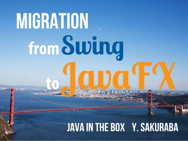 Migration from Swing to JavaFX