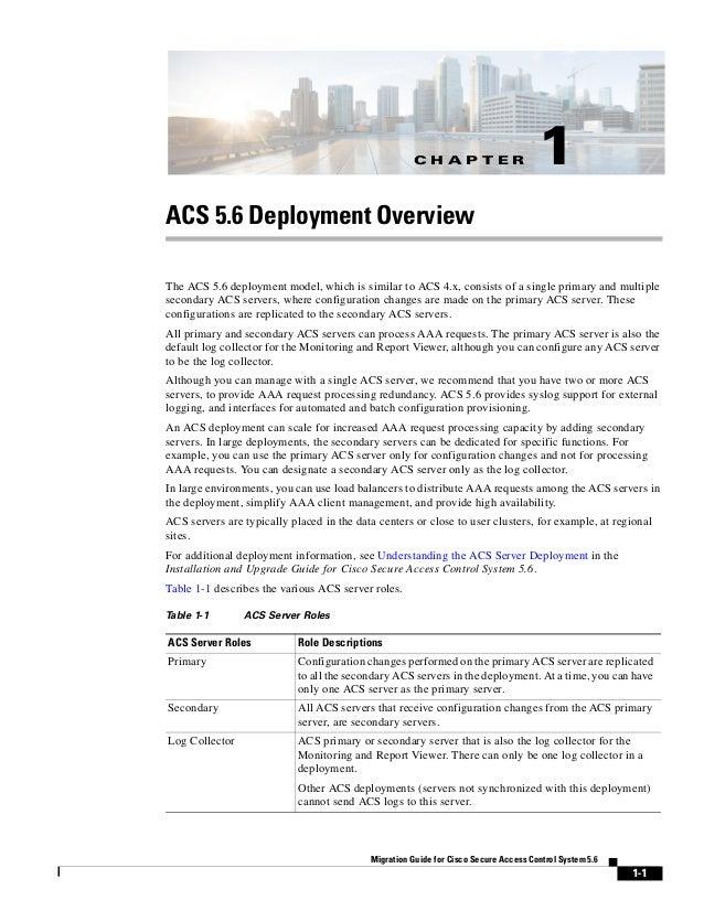 C H A P T E R 1-1 Migration Guide for Cisco Secure Access Control System 5.6 1 ACS 5.6 Deployment Overview The ACS 5.6 dep...