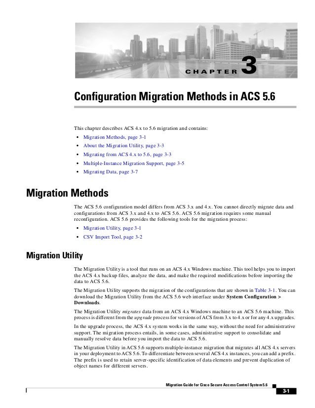 C H A P T E R 3-1 Migration Guide for Cisco Secure Access Control System 5.6 3 Configuration Migration Methods in ACS 5.6 ...