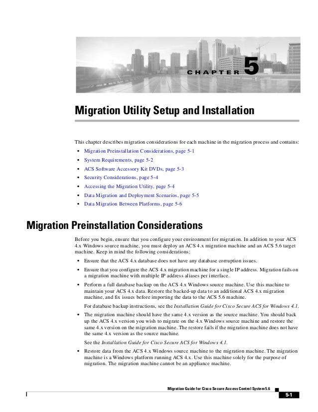C H A P T E R 5-1 Migration Guide for Cisco Secure Access Control System 5.6 5 Migration Utility Setup and Installation Th...