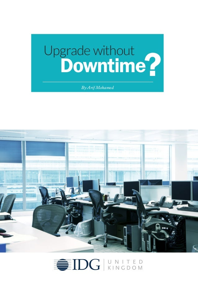 Upgrade without Downtime By Arif Mohamed ?
