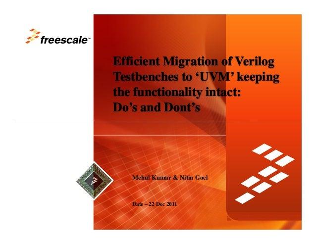 TMEfficient Migration ofEfficient Migration of VerilogVerilogTestbenchesTestbenches to 'UVM' keepingto 'UVM' keepingthe fu...