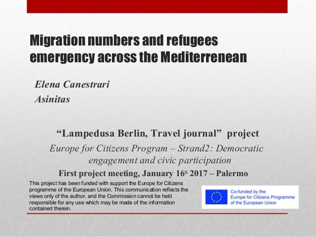 """Migration numbers and refugees emergency across the Mediterrenean """"Lampedusa Berlin, Travel journal"""" project Europe for Ci..."""