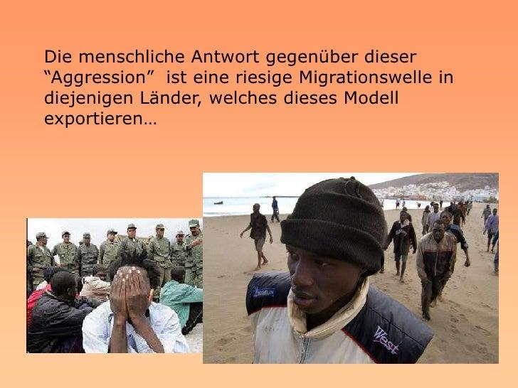 """Die menschliche Antwort gegenüber dieser """"Aggression"""" ist eine riesige Migrationswelle in diejenigen Länder, welches diese..."""