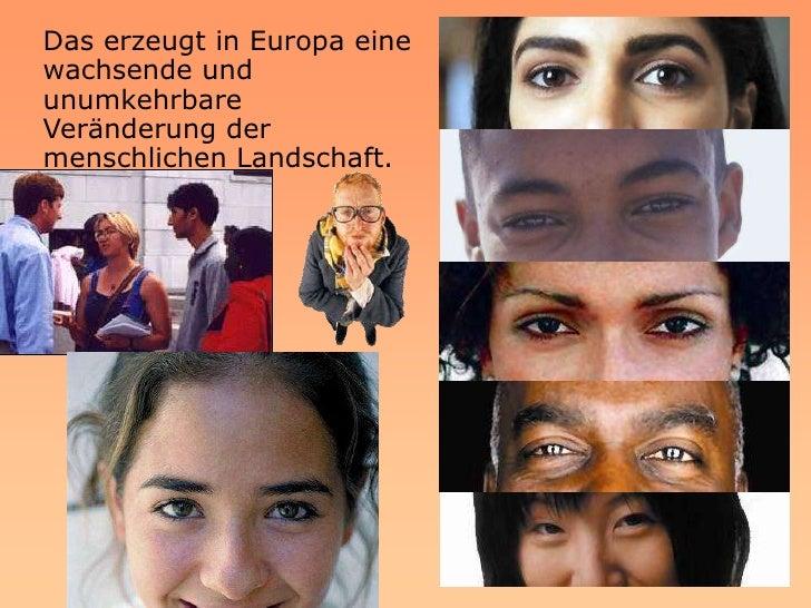 Die Mythen, die Kunst und die Träume vieler Kulturen leben bereits auf europäischem Boden zusammen.