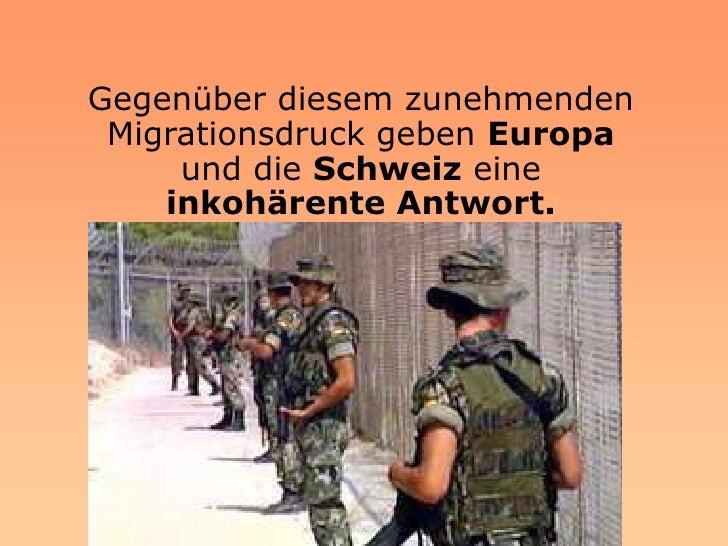Schliessen sie ihre Grenzen indem sie die Migrations- ströme mittels Mauern am Meer und neuen Ausländer- gesetzen zu kontr...