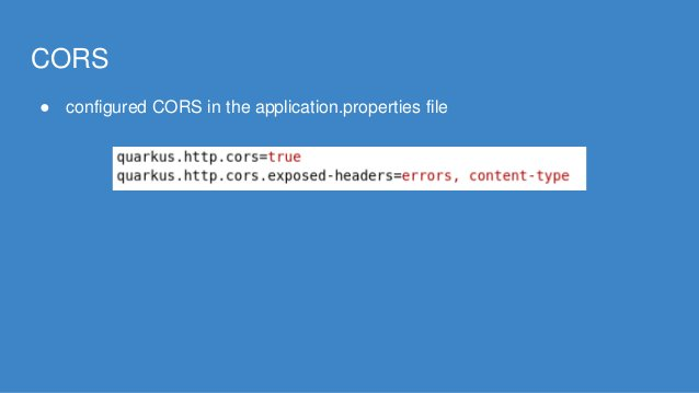 CORS ● configured CORS in the application.properties file