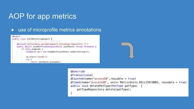 AOP for app metrics ● use of microprofile metrics annotations