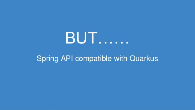 BUT…… Spring API compatible with Quarkus