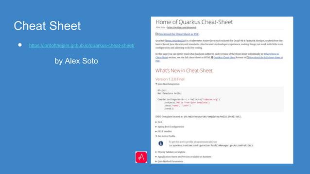 Cheat Sheet ● https://lordofthejars.github.io/quarkus-cheat-sheet/ by Alex Soto