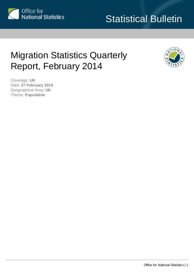 Statistical Bulletin Office for National Statistics | 1 Migration Statistics Quarterly Report, February 2014 Coverage: UK ...