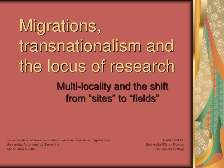 Migrations,        transnationalism and        the locus of research                                Multi-locality and the...