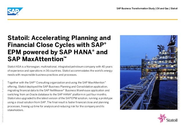 SAP Business Transformation Study | Oil and Gas | Statoil  ©  2013 SAP AG or an SAP affiliate company. All rights reserved...