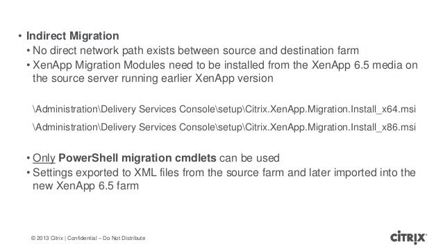 © 2013 Citrix   Confidential – Do Not Distribute• Indirect Migration• No direct network path exists between source and des...
