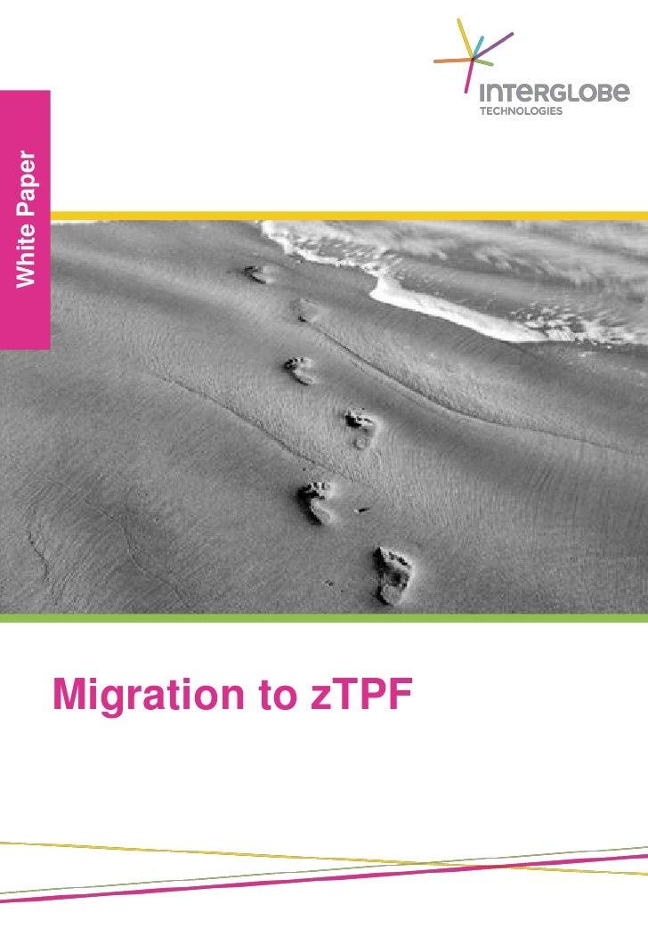 White Paper              Migration to zTPF