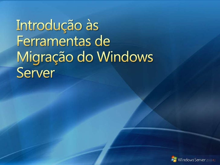Introdução às Ferramentas de Migração do Windows Server<br />