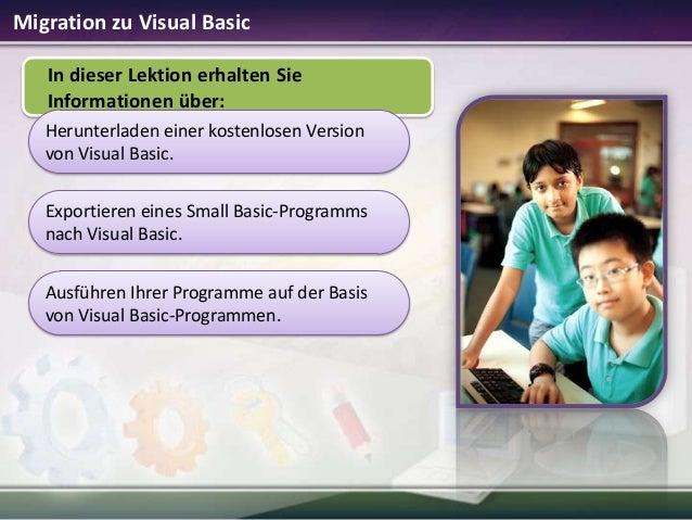 Migration zu Visual Basic In dieser Lektion erhalten Sie Informationen über: Herunterladen einer kostenlosen Version von V...