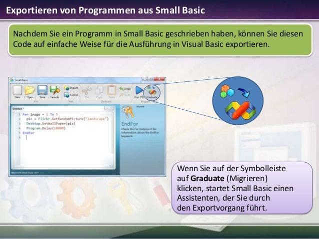 Exportieren von Programmen aus Small Basic Nachdem Sie ein Programm in Small Basic geschrieben haben, können Sie diesen Co...