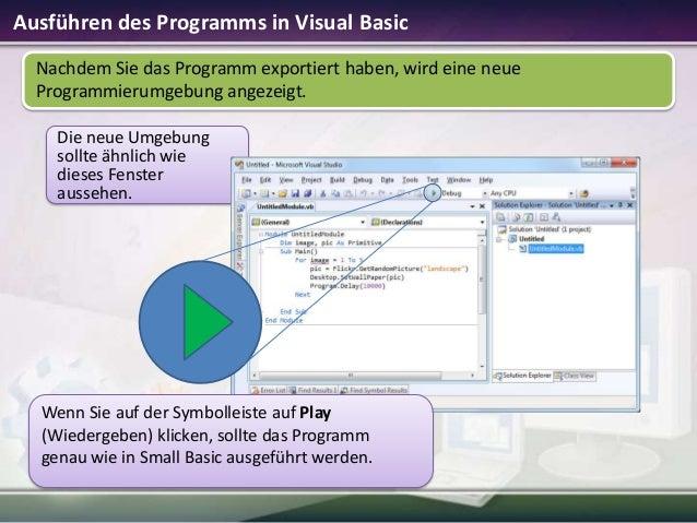 Ausführen des Programms in Visual Basic Nachdem Sie das Programm exportiert haben, wird eine neue Programmierumgebung ange...
