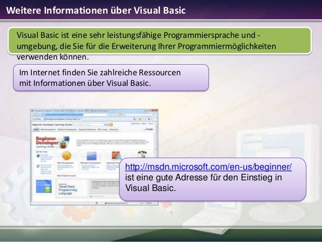 Weitere Informationen über Visual Basic Visual Basic ist eine sehr leistungsfähige Programmiersprache und umgebung, die Si...