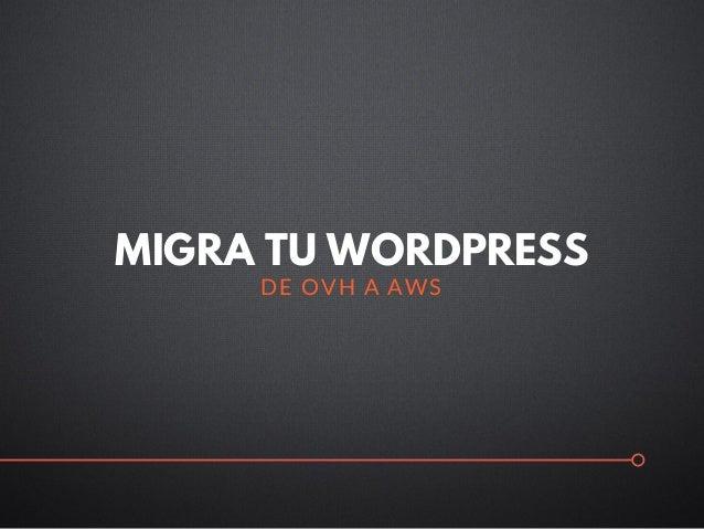 MIGRA TU WORDPRESS DE OVH A AWS