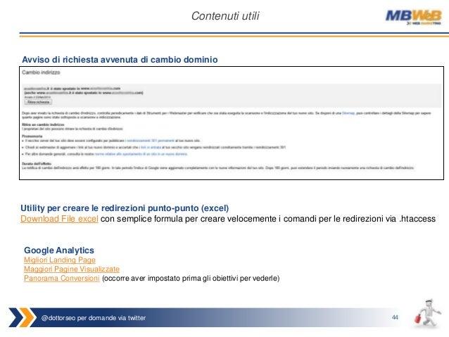 @dottorseo per domande via twitter 44 Contenuti utili Avviso di richiesta avvenuta di cambio dominio Utility per creare le...