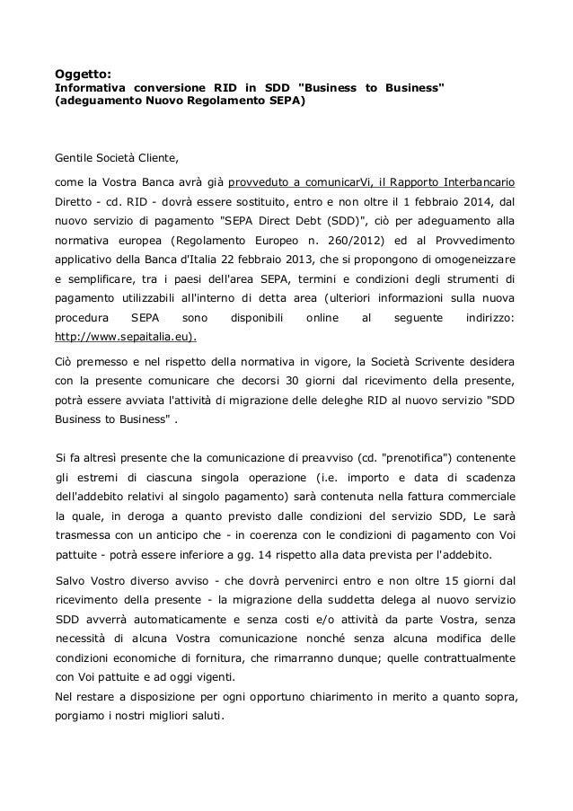 """Oggetto:  Informativa conversione RID in SDD """"Business to Business"""" (adeguamento Nuovo Regolamento SEPA)  Gentile Società ..."""