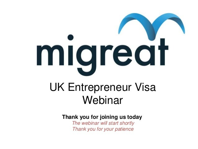 UK Entrepreneur Visa Webinar Thank you for joining us today The webinar will start shortly Thank you for your patience