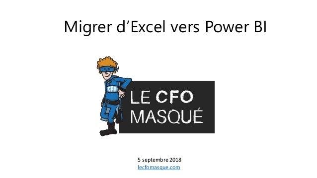 Migrer d'Excel vers Power BI 5 septembre 2018 lecfomasque.com