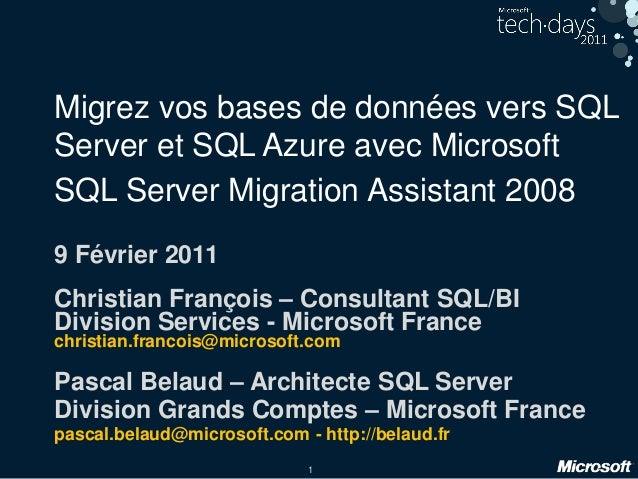 1 Migrez vos bases de données vers SQL Server et SQL Azure avec Microsoft SQL Server Migration Assistant 2008 9 Février 20...